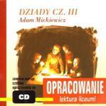 Dziady. Cz. III. Adam Mickiewicz. Opracowanie - lektura liceum! (+CD-mp3) w sklepie internetowym Booknet.net.pl