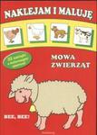 Naklejam i maluję. Mowa zwierząt w sklepie internetowym Booknet.net.pl