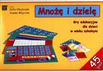 Mnożę i dzielę. Gry edukacyjne dla dzieci w wieku szkolnym (45 gier) w sklepie internetowym Booknet.net.pl