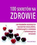 100 sekretów na zdrowie w sklepie internetowym Booknet.net.pl