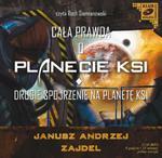 Cała prawda o planecie KSI. Drugie spojrzenie na planetę KSI. Audiobook (1 CD-MP3) w sklepie internetowym Booknet.net.pl