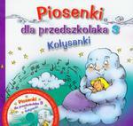 Piosenki dla przedszkolaka. Część 3. Kołysanki (+ CD) w sklepie internetowym Booknet.net.pl