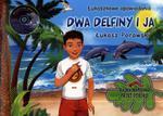 Dwa delfiny i ja. Łukaszkowe opowiadania (+CD) - Bajka napisana przez dziecko w sklepie internetowym Booknet.net.pl