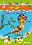 Ptaki Malowanki od lat 2 w sklepie internetowym Booknet.net.pl