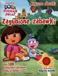 Dora poznaje świat. Zagubione zabawki. Magiczne obrazki (+Magiczna Różdżka) w sklepie internetowym Booknet.net.pl