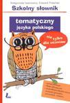 Szkolny słownik tematyczny z języka polskiego w sklepie internetowym Booknet.net.pl