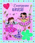 Przebieraj laleczki. Zwariowane wróżki w sklepie internetowym Booknet.net.pl