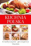 Kuchnia polska Tradycyjne przepisy w sklepie internetowym Booknet.net.pl