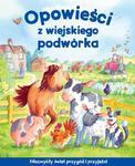 Opowieści z wiejskiego podwórka. Niezwykły świat przygód i przyjaźni w sklepie internetowym Booknet.net.pl