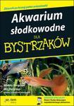 Akwarium słodkowodne dla bystrzaków w sklepie internetowym Booknet.net.pl