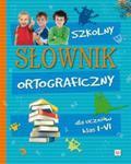 Szkolny słownik ortograficzny dla uczniów klas 1-6 w sklepie internetowym Booknet.net.pl