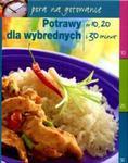 Potrawy dla wybrednych. W 10, 20 i 30 minut w sklepie internetowym Booknet.net.pl