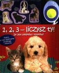 1, 2, 3 - liczysz ty! Ile jest piesków i kotków? w sklepie internetowym Booknet.net.pl