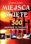 Miejsca święte. 500 wędrówek po kulturach i religiach świata w sklepie internetowym Booknet.net.pl
