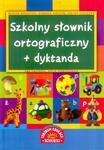 Szkolny słownik ortograficzny z dyktandami w sklepie internetowym Booknet.net.pl