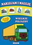 Naklejam i maluję Wielkie pojazdy w sklepie internetowym Booknet.net.pl