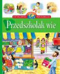 Encyklopedia wiedzy przedszkolaka. Przedszkolak wie w sklepie internetowym Booknet.net.pl