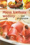 Mięsa, kiełbasy, wędliny 250 przepisów w sklepie internetowym Booknet.net.pl