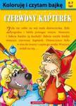 Koloruję i czytam bajkę Czerwony Kapturek w sklepie internetowym Booknet.net.pl