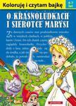 Koloruję i czytam bajkę O krasnoludkach i sierotce Marysi w sklepie internetowym Booknet.net.pl