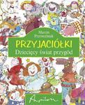 Przyjaciółki. Dziecięcy świat przygód w sklepie internetowym Booknet.net.pl