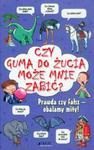 Czy guma do żucia może mnie zabić? w sklepie internetowym Booknet.net.pl