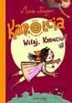 Karolcia Witaj Karolciu! w sklepie internetowym Booknet.net.pl