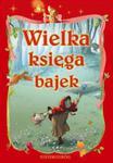 Wielka księga bajek w sklepie internetowym Booknet.net.pl