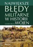 Największe błędy militarne w historii wojen w sklepie internetowym Booknet.net.pl