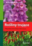 Rośliny trujące. 170 gatunków roślin ozdobnych i dziko rosnących w sklepie internetowym Booknet.net.pl