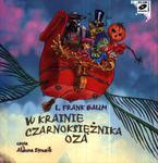W krainie Czarnoksiężnika Oza. Audiobook (1XCD) w sklepie internetowym Booknet.net.pl