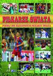 Piłkarze świata. Poznaj 266 najlepszych piłkarzy świata w sklepie internetowym Booknet.net.pl