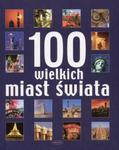 100 wielkich miast świata w sklepie internetowym Booknet.net.pl