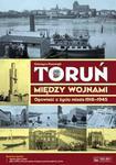 Toruń między wojnami. Opowieść o życiu miasta 1920-1939 (DVD, Toruń - plan miasta) w sklepie internetowym Booknet.net.pl