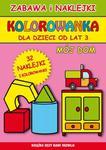 Kolorowanka. Mój dom. Zabawa i naklejki (od lat 3) w sklepie internetowym Booknet.net.pl