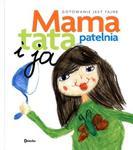 Mama, tata, patelnia i ja. Gotowanie jest fajne w sklepie internetowym Booknet.net.pl