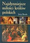 Najsłynniejsze miłości królów polskich w sklepie internetowym Booknet.net.pl