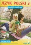 Nauka o języku. Klasa 3, gimnazjum, część 2. Język Polski. Zeszyt ćwiczeń w sklepie internetowym Booknet.net.pl