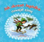 Jak skrzat Jagódka oswajał zimę w sklepie internetowym Booknet.net.pl