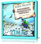 Przewodnik prawdziwych tropicieli ZIMA w sklepie internetowym Booknet.net.pl
