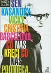 Sen Kasandry / Vicky Cristina Barcelona / Co nas kręci co nas podnieca (Płyta DVD) w sklepie internetowym Booknet.net.pl