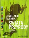 70 wielkich tajemnic świata przyrody. Odkrywamy sekrety naszej planety w sklepie internetowym Booknet.net.pl