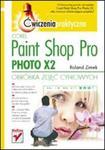 Corel Paint Shop Pro Photo X2. Obróbka zdjęć cyfrowych. Ćwiczenia praktyczne w sklepie internetowym Booknet.net.pl