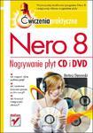 Nero 8. Nagrywanie płyt CD i DVD. Ćwiczenia praktyczne w sklepie internetowym Booknet.net.pl