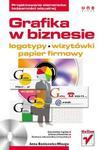Grafika w biznesie. Projektowanie elementów tożsamości wizualnej - logotypy, wizytówki oraz papier firmowy w sklepie internetowym Booknet.net.pl