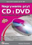 Nagrywanie płyt CD i DVD. Ilustrowany przewodnik w sklepie internetowym Booknet.net.pl