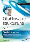 Okablowanie strukturalne sieci. Teoria i praktyka. Wydanie III w sklepie internetowym Booknet.net.pl