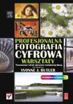 Profesjonalna fotografia cyfrowa. Warsztaty. Tworzenie i druk obrazów światowej klasy w sklepie internetowym Booknet.net.pl