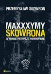 Maxxxymy Skowrona. Wydanie Pierwsze Poprawione w sklepie internetowym Booknet.net.pl