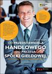 Od przedstawiciela handlowego do prezesa spółki giełdowej, czyli co robić i czego unikać, aby osiągnąć zawodowy sukces w sklepie internetowym Booknet.net.pl